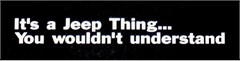 """It's a Jeep Thing... You Wouldn't Understand"" Decal - Small"