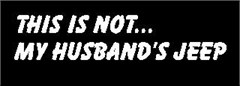 """THIS IS NOT MY HUSBAND'S JEEP"" Decal (Small)"