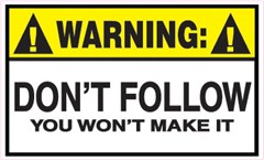 Warning! Don't Follow you won�t make it Decal