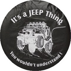 CLOSEOUT - Jeep Tire Covers: It's a Jeep Thing...you wouldn't understand.