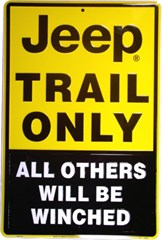 """Jeep Trail Only, All Others will be Winched"" Sign"
