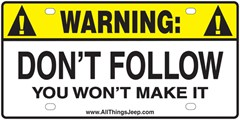 Warning! Dont Follow you wont make it License Plate