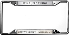 """It's A Jeep Thing You Wouldn't Understand"" License Plate Frame"