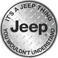 """It's a Jeep Thing..."" Round Sign (Diamond Plate)"