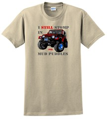 "Jeep� T-Shirt - ""I still stomp in mud puddles"""