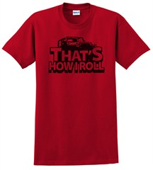 """That's How I Roll"" Unisex Tee - Red"