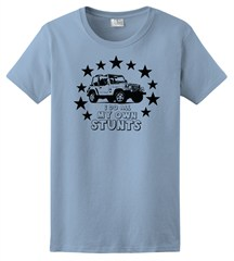 """I Do All My Own Stunts"" Women's Tee - Light Blue"