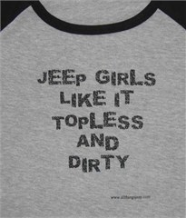 Jeep Long Sleeve Tee: Jeep Girls Like It Topless & Dirty - FINAL SALE