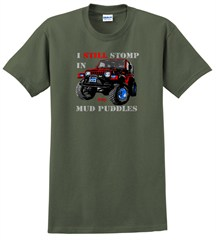 "Jeep� T-Shirt - ""I still stomp in mud puddles"" -Olive Green"