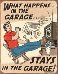 "Cartoon ""What Happens in the Garage"" - Metal Garage Sign"