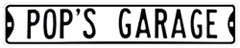 """Pop's Garage"" Street Sign (Black & White)"