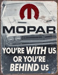 "Mopar ""You're With Us or Behind Us"" Metal Sign"