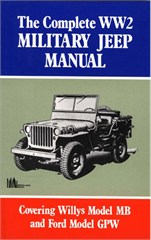Complete WW2 Military Jeep Manual: Covering Willy's Model MB and Ford Model GPW Soft Cover Book