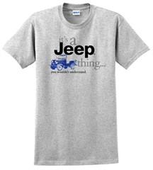 """It's a Jeep Thing"" T-Shirt (Light Grey)"