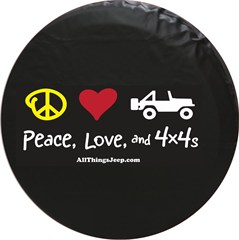 """Peace, Love, and 4x4s"" Tire Cover"