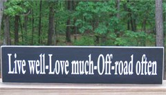 Handpainted Wooden Jeep Sign: Live Well, Love Much, Off-Road Often (white on black)