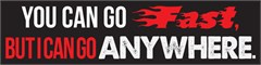 """YOU CAN GO FAST, BUT I CAN GO ANYWHERE"" Red and Black Decal"